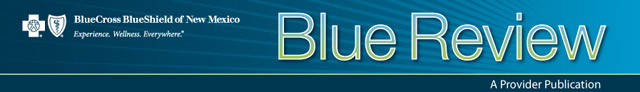 Blue Review - Blue Cross and Blue Shield of New Mexico