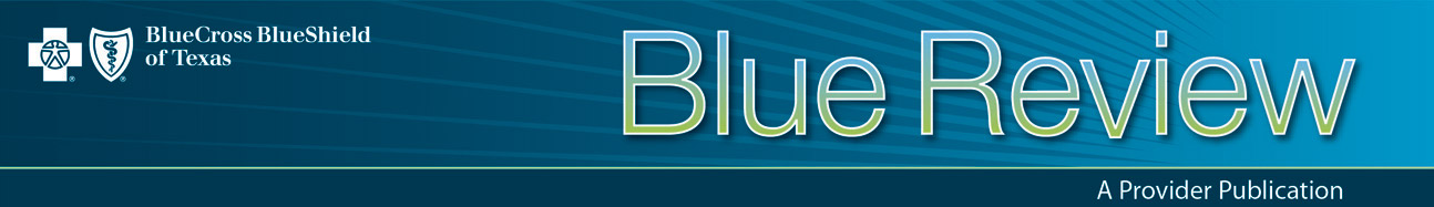 Blue Review - Blue Cross and Blue Shield of Texas